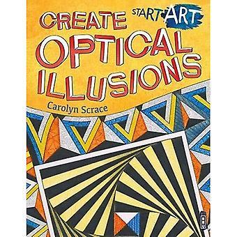 Start Art: Create Optical Illusions (Start Art)