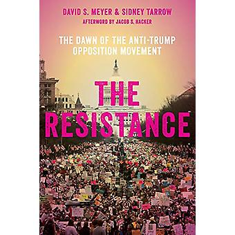 The Resistance - The Dawn of the Anti-Trump Opposition Movement by The