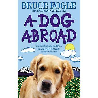 Pies za granicą - jeden człowiek i jego pies podróż do serca Europy przez