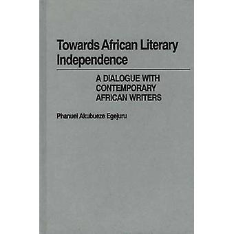 Naar Afrikaanse literaire onafhankelijkheid een dialoog met hedendaagse Afrikaanse schrijvers door Egejuru & Phanuel Akubueze