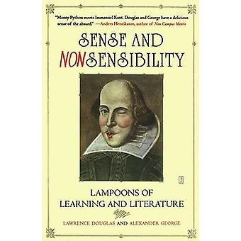 Sense and Nonsensibility Lampoons of Learning and Literature by Douglas & Lawrence