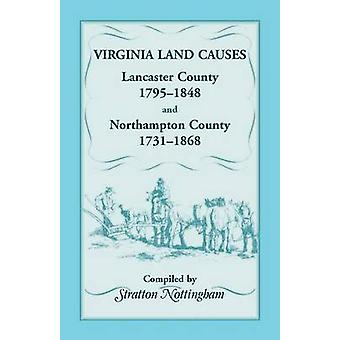 Virginia Land Causes Lancaster County 1795  1848 and Northampton County 1731 1868 by Nottingham & Stratton