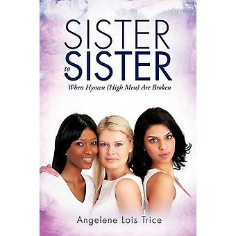 Sister to Sister by Trice & Angelene Lois