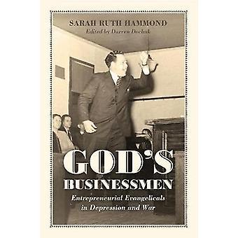 God's Businessmen - Entrepreneurial Evangelicals in Depression and War