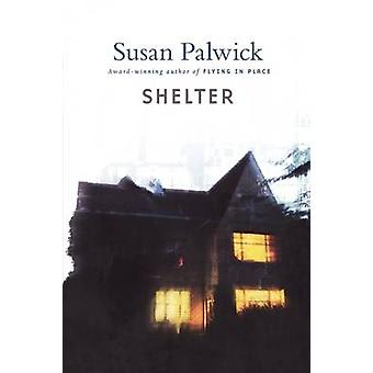 Shelter by Susan Palwick - 9780312866020 Book