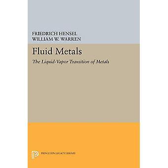 Fluid Metals - The Liquid-Vapor Transition of Metals by Friedrich Hens