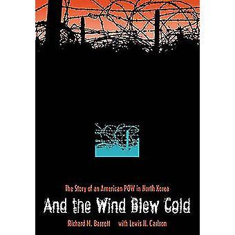 En de wind blies koud-het verhaal van een Amerikaanse POW in Noord-Korea b