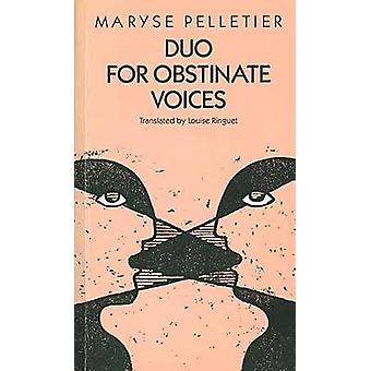 Duo for Obstinate Voices by Maryse Pelletier - L. Ringuet - 978092071