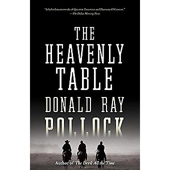 The Heavenly Table by Donald Ray Pollock - 9781101971659 Book