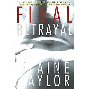 Final Betrayal - A Novel of Suspense by Elaine Taylor - 9781596871557