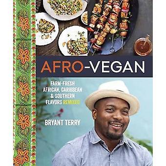 Afro-Vegan - Farm-Fresh African - Caribbean - and Southern Food Remixe