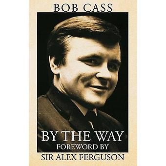 By The Way by Bob Cass - 9781786936790 Book