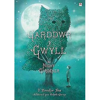 Garddwr y Gwyll / Night Gardener by Terry Fan - Eric Fan - Delyth Geo