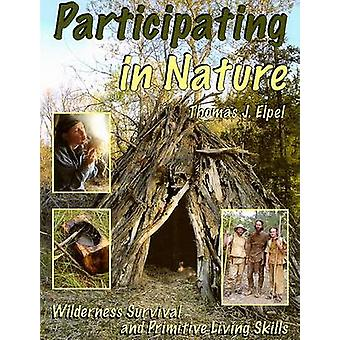 Participating in Nature - Wilderness Survival and Primitive Living Ski