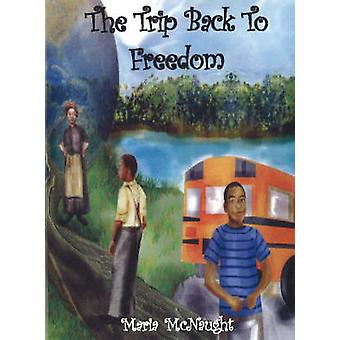 The Trip Back to Freedom by Maria McNaught - 9781934155035 Book