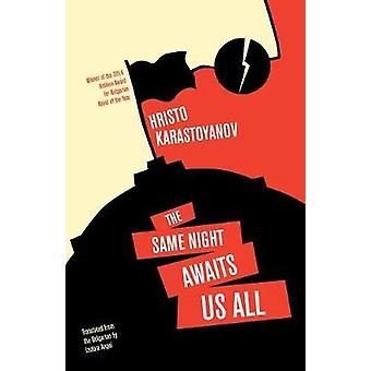 The Same Night Awaits Us All by Hristo Karastoyanov - 9781940953687 B