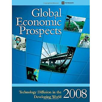 Global Economic Prospects 2008: Technology Diffusion in the Developing World (Global Economic Prospects)