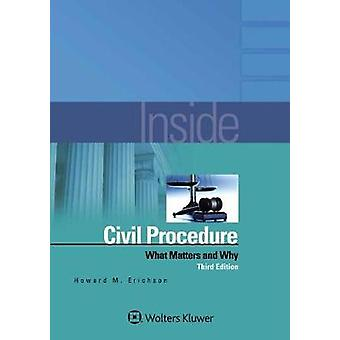 Inside Civil Procedure - What Matters and Why by Howard M Erichson - 9