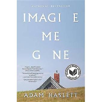 Imagine Me Gone by Adam Haslett - 9780316261333 Book