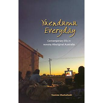 Yuendumu Everyday - Contemporary Life in Remote Australia by Yasmine M