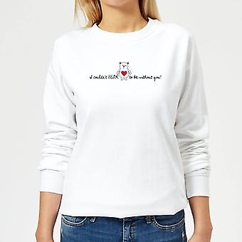I Couldn't Bear To Be Without You! Women's Sweatshirt - White