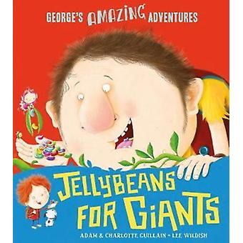 Jellybeans for Giants by Adam Charlotte Guillain