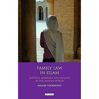 Family Law in Islam  Divorce Marriage and Women in the Muslim World by Edited by Maaike Voorhoeve