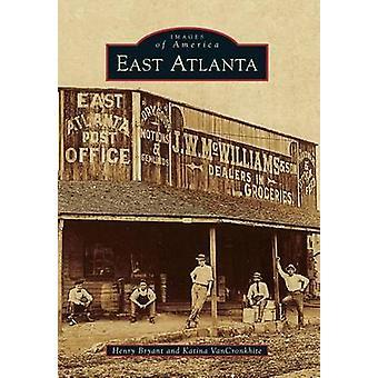 East Atlanta by Henry Bryant - Katina VanCronkhite - 9781467111218 Bo