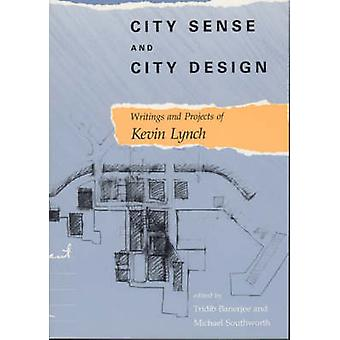 City Sense and City Design by Lynch & Kevin Professor & Massachusetts Institute of Technology