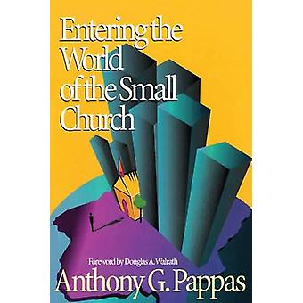 Entering the World of the Small Church by Anthony G Pappas