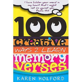100 Creative Ways 2 Learn Memory Verses by Karen Holford - 9780812705