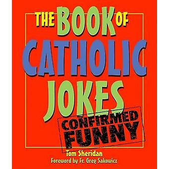 The Book of Catholic Jokes by Senior Lecturer in Economics Tom Sherid