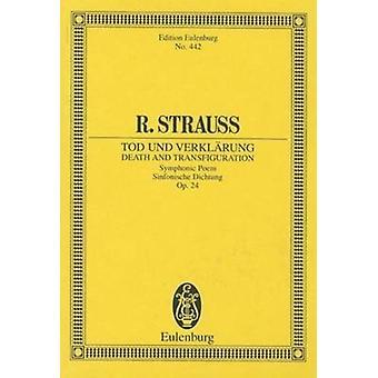 Tod Und Verklarung Op 24 by Compiled by Richard Strauss