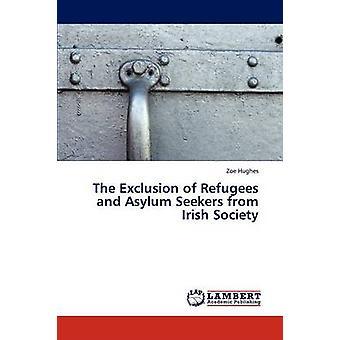 L'exclusion des réfugiés et des demandeurs d'asile de la société irlandaise par Hughes Zoe