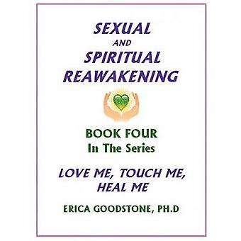 Sexual and Spiritual Reawakening by Goodstone & Dr. Erica