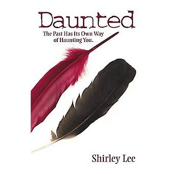 Daunted The Past Has Its Own Way of Haunting You. by Lee & Shirley