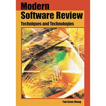 Modern Software Review Techniques and Technologies by Wong & Yuk Kuen