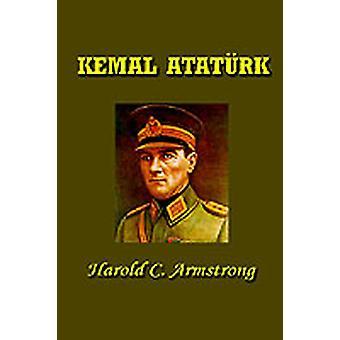 Kemal Ataturk by Armstrong & Harold Courtenay