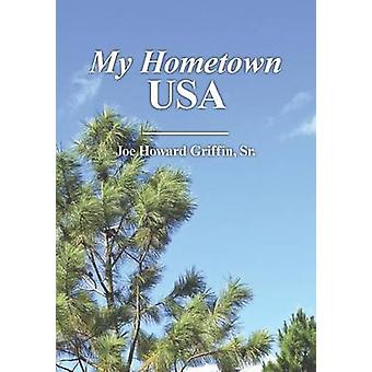 My Hometown USA by Griffin Sr. & Joe