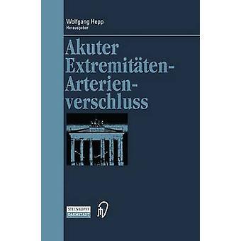 Akuter ExtremittenArterienverschluss by Hepp & Wolfgang