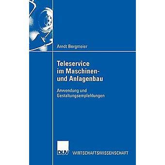 Teleservice im Maschinen und Anlagenbau Anwendung und Gestaltungsempfehlungen av Borgmeier & Arndt