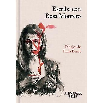 Escribe Con Rosa Montero / How to Write - with Rosa Montero by Rosa M