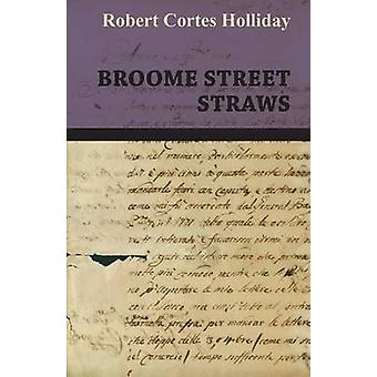 Broome Street Straws by Holliday & Robert Cortes