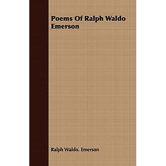 Poems Of Ralph Waldo Emerson by Emerson & Ralph Waldo.