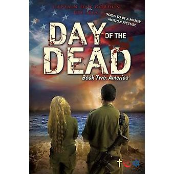 Day of the Dead Book Two  America by Gordon IDF Res & Captain Dan