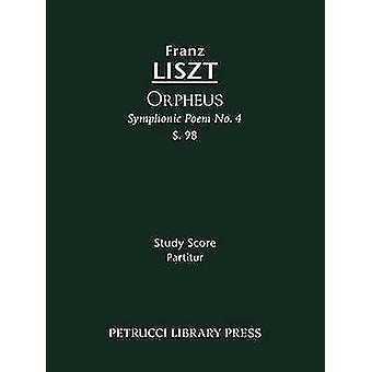 Orpheus Symphonic Poem No.4 S.98 Study score by Liszt & Franz