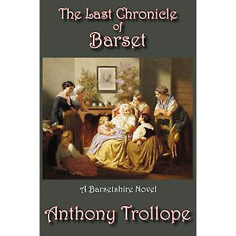 The Last Chronicle of Barset by Trollope & Anthony & Ed