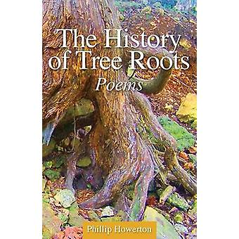 The History of Tree Roots by Howerton & Phillip