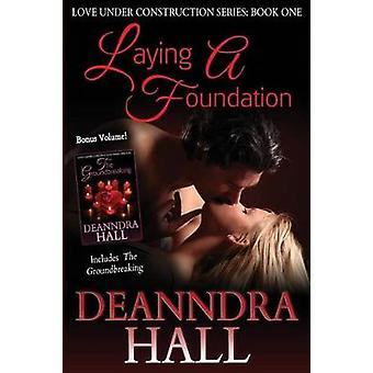 Laying a Foundation by Hall & Deanndra
