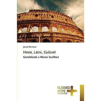 Hinni Ltni Gyzni by Demeter Jzsef